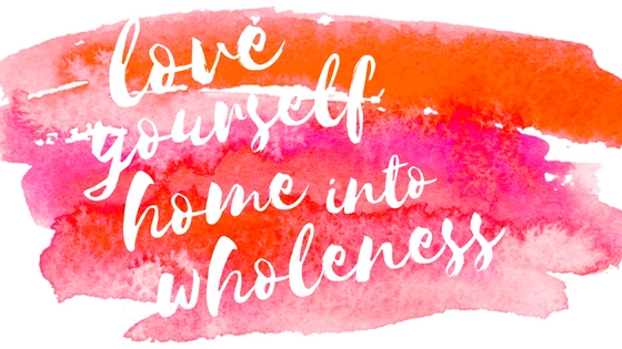 love-yourself-home-into-wholeness2